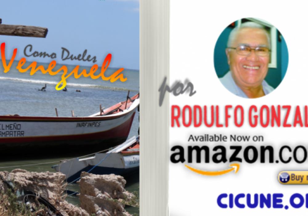 Como dueles Venezuela por Rodulfo Gonzalez